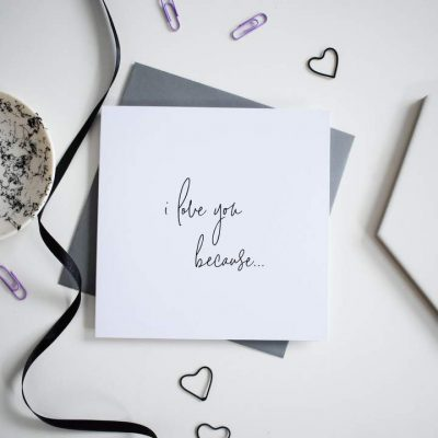 I Love You Because Card